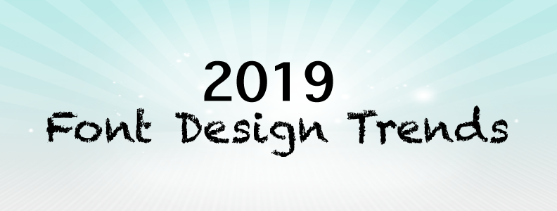 Font Design Trends for 2019