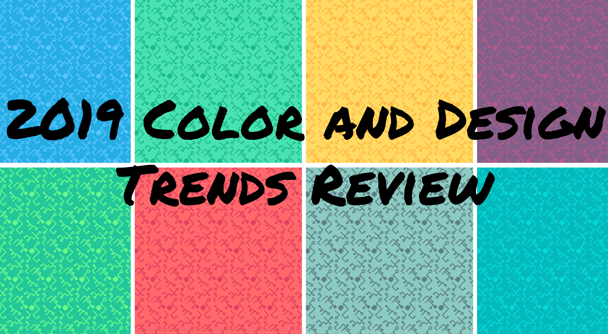 8 color panels with 2019 color and design trends review overlaid